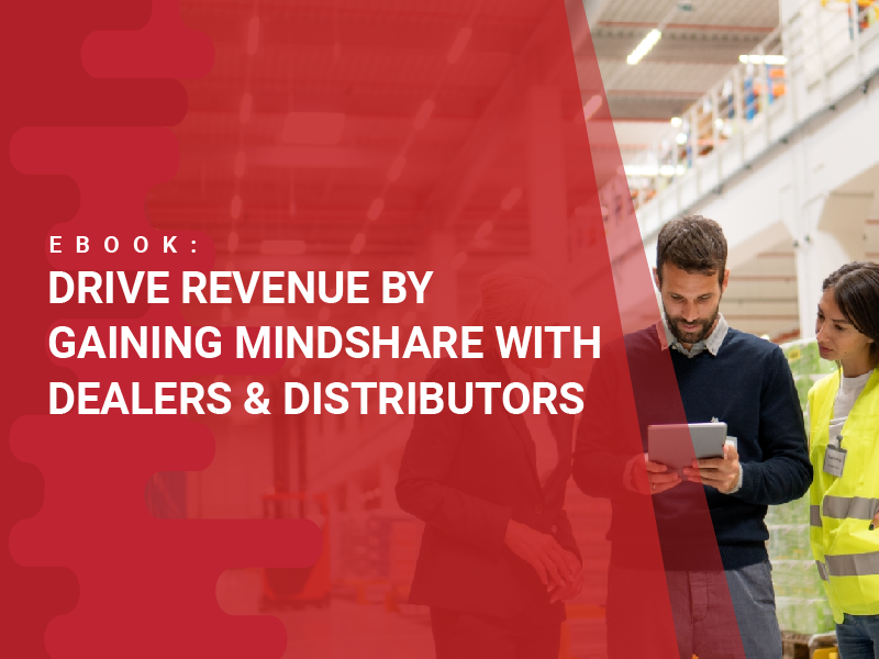 Drive Revenue by Gaining Mindshare With Dealers & Distributors_resource