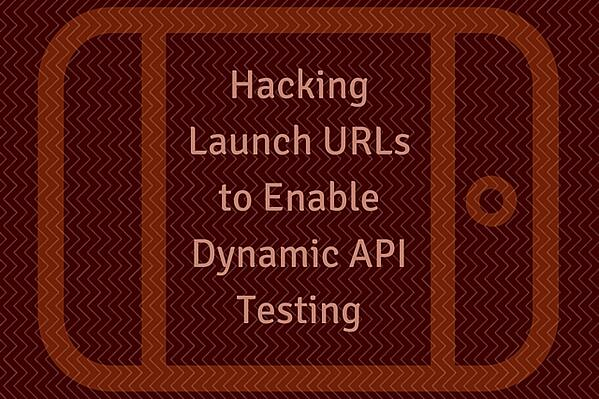 Hacking-Launch-URLs-to-Enable-Dynamic-API