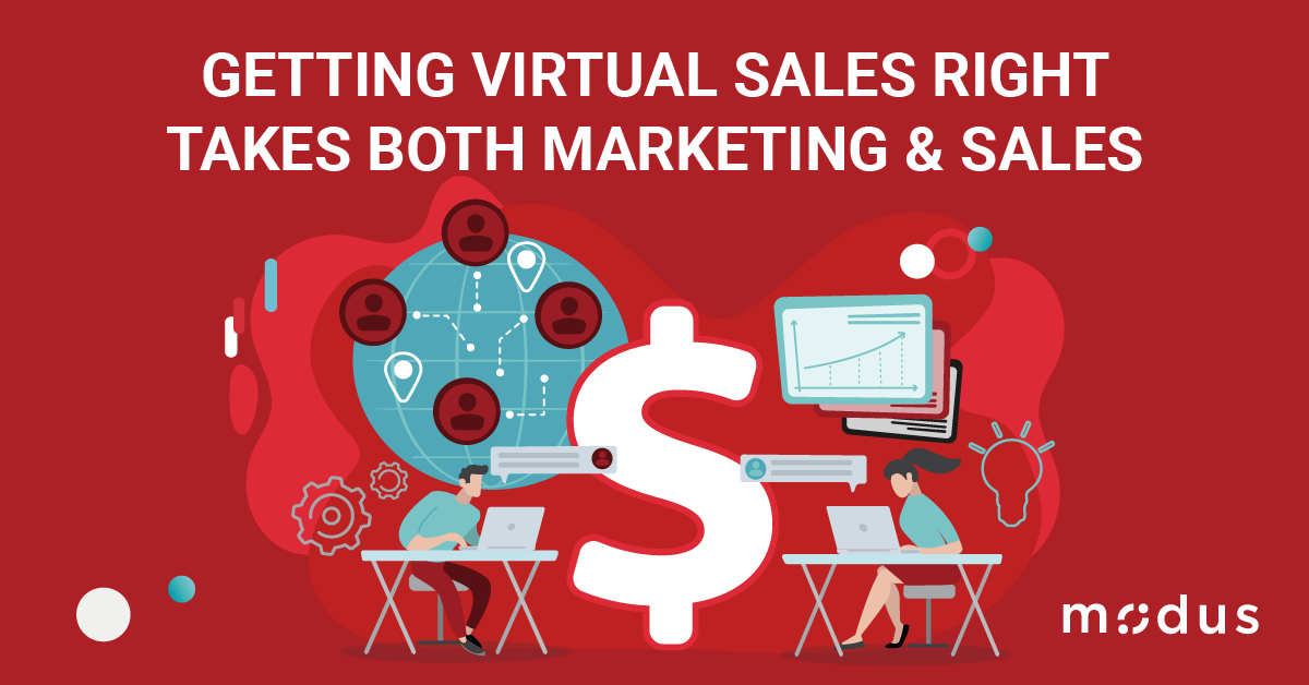 Getting Virtual Sales Right Takes Both Marketing & Sales