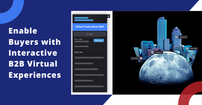 Enable Buyers with Interactive B2B Virtual Experiences