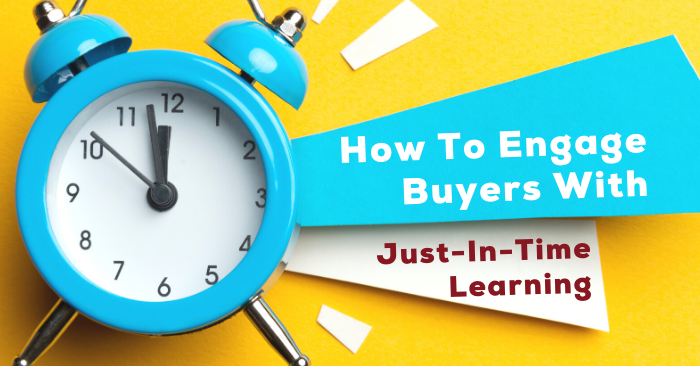How to Help Sales Reps Engage Buyers with Just-In-Time Learning