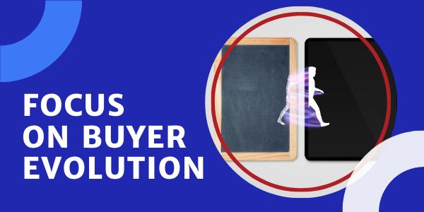 Focus on Buyer Evolution