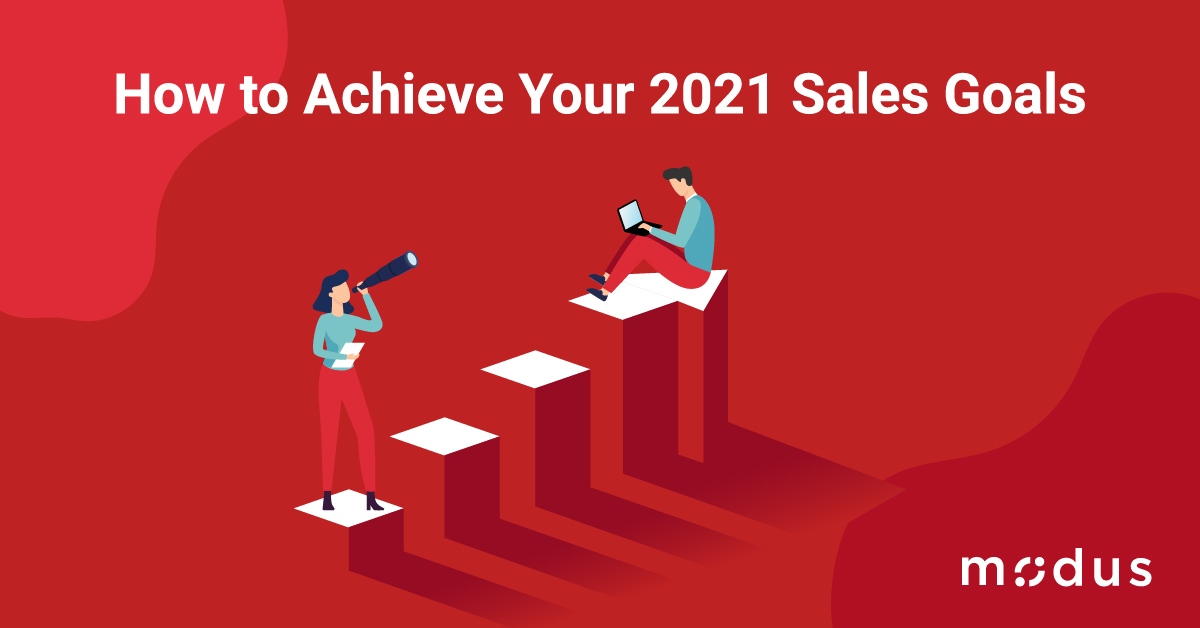 How to Achieve Your 2021 Sales Goals