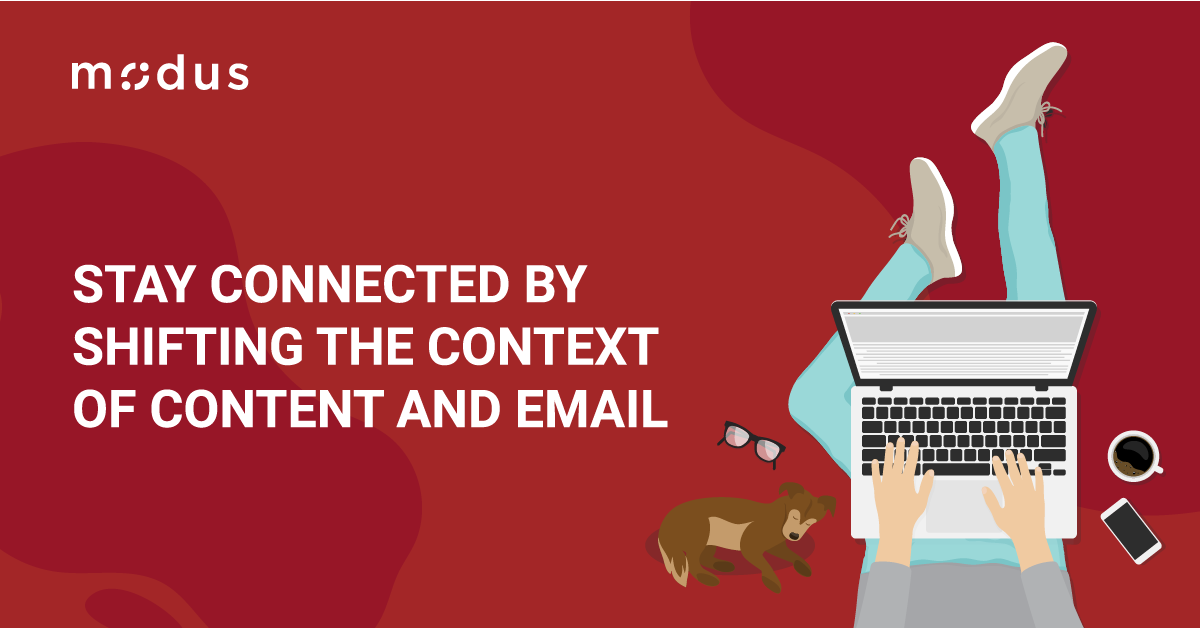 Stay Connected by Shifting the Context of Content and Email